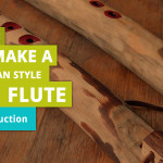 How to Make Branch Flute – Part 1: Introduction