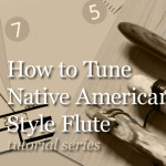 How to Tune Native American Style Flute – part 1