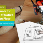 Power Tools for Making of Native American Flute – Part 2
