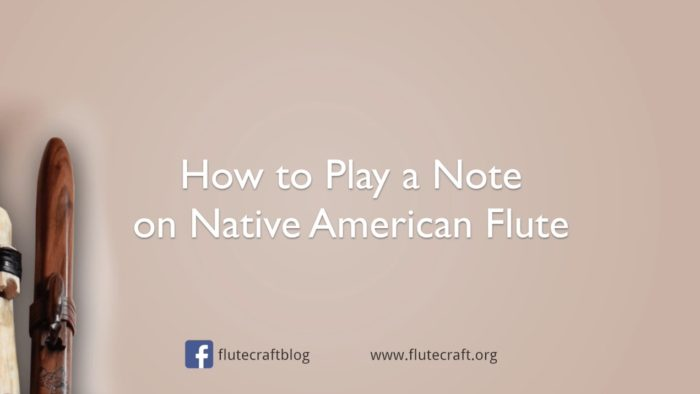 How to Play a Note on Native American Flute